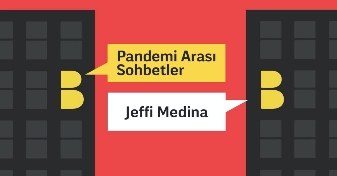 Medina Turgul DDB ve Bigumigu Sunar: Jeffi Medina ile Pandemi Arası Sohbetler