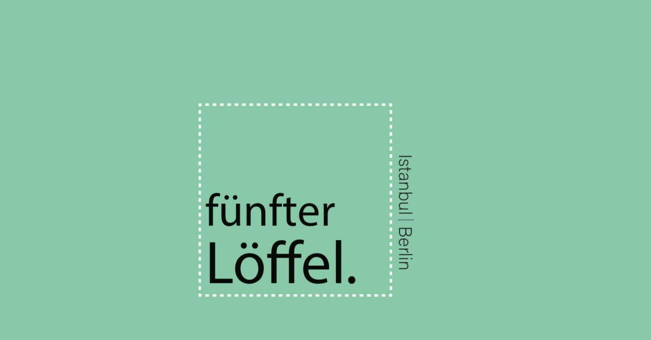 Berlin'le İstanbul'u Birleştiren Sanat İnisiyatifi: fünfter Löffel