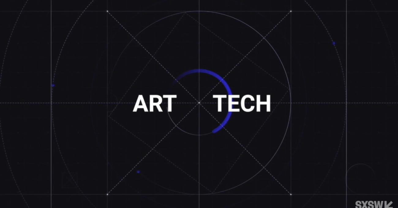 Sanat, Teknoloji ve Politika Nasıl Bir Araya Gelir? [SXSW 2021]