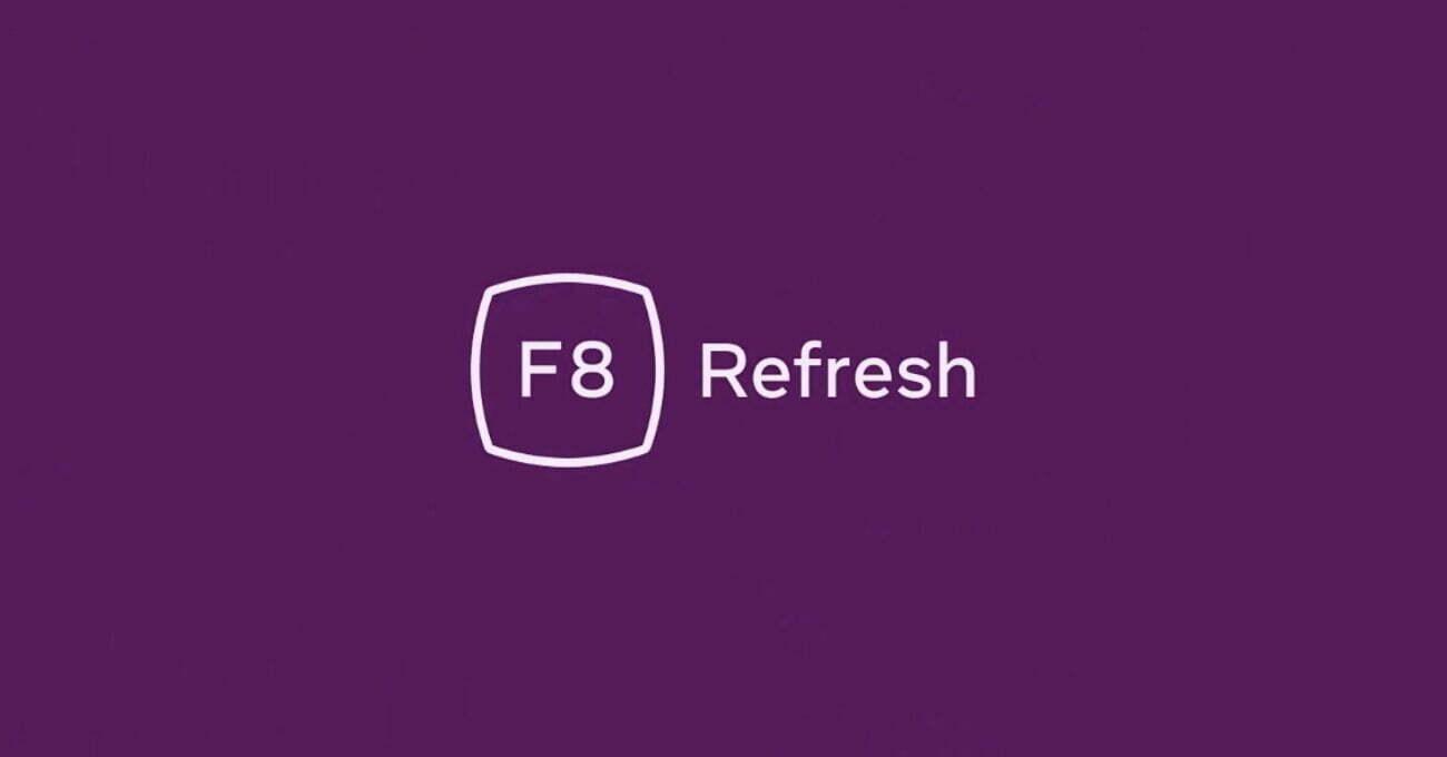 Facebook F8 2021'de Öne Çıkan Yenilikler